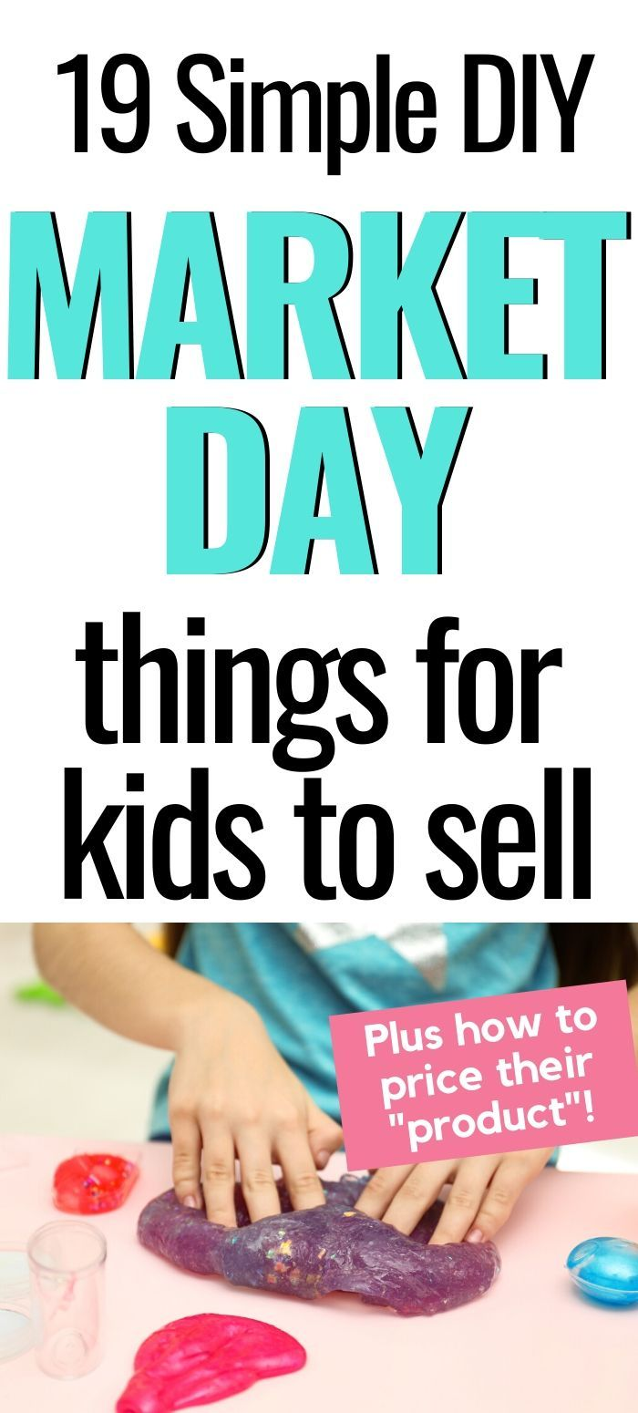 19 Things For Kids To Make And Sell At School Market Day
