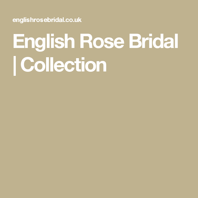 English Rose Bridal   Collection