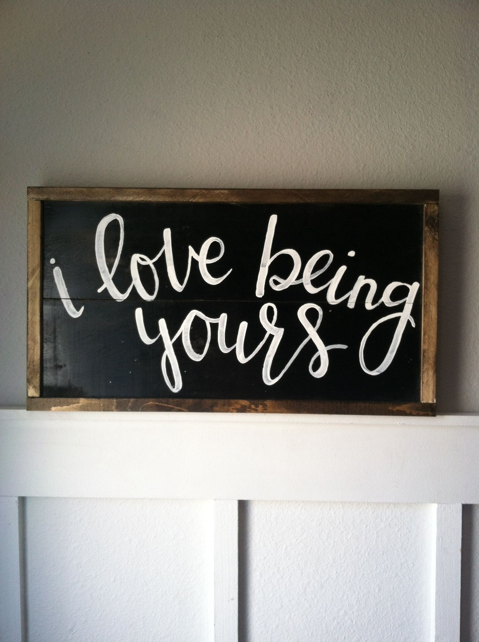 I love being yours signs pinterest bedrooms master bedroom