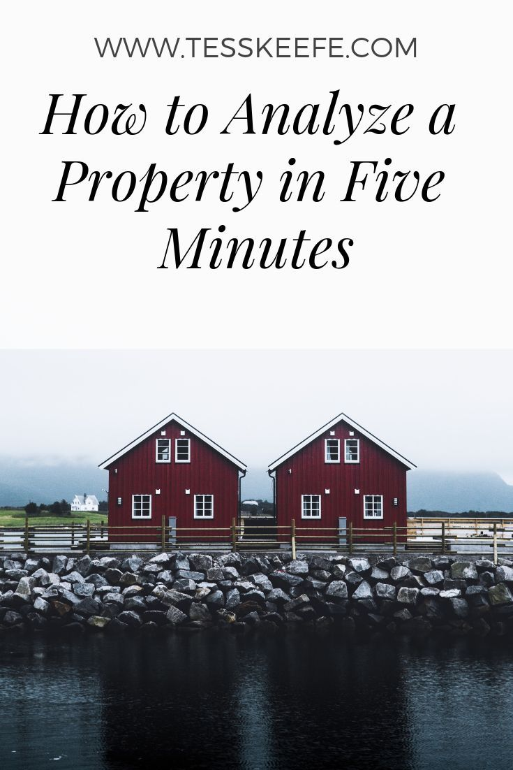 How to analyze a property in under five minutes using the