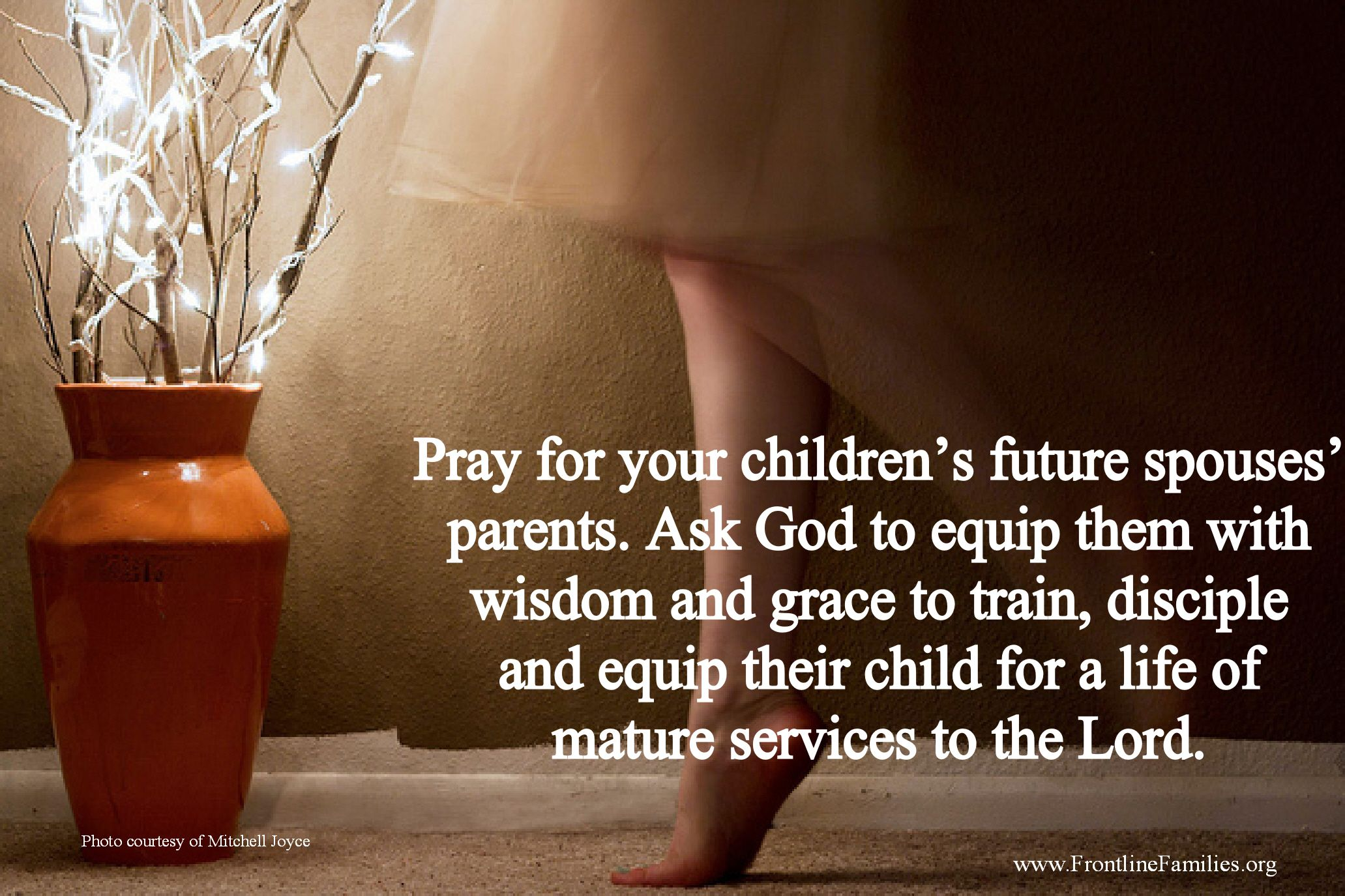 Pray For My Child Quotes: Pray For Your Children's Future Spouses' Parents...YES