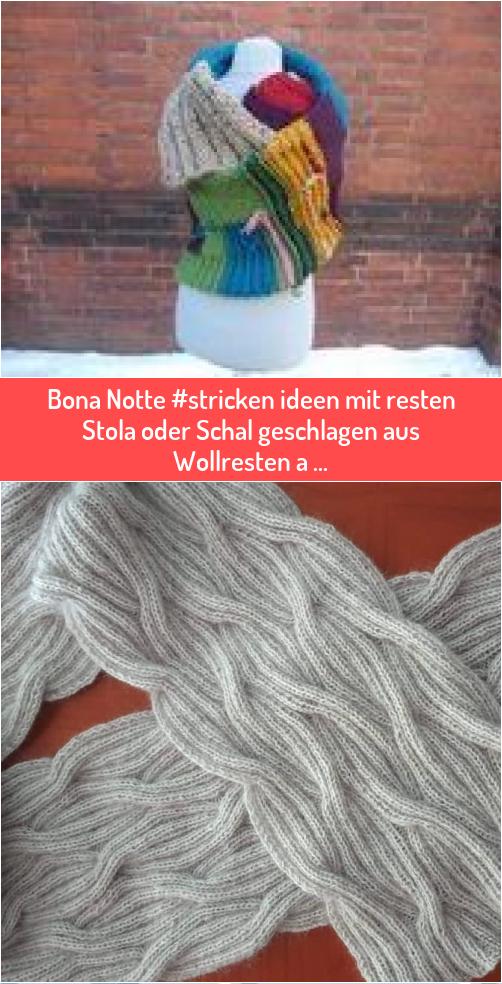 Photo of Bona Notte #stricken ideen mit resten Stola oder Schal geschlagen aus Wollresten…,Bona Nott…