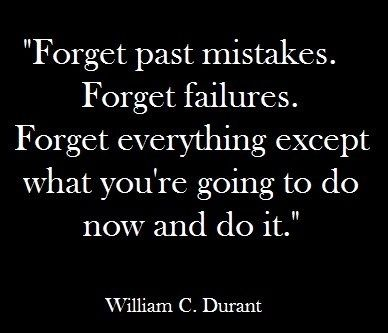 Forget past mistakes... inspirational