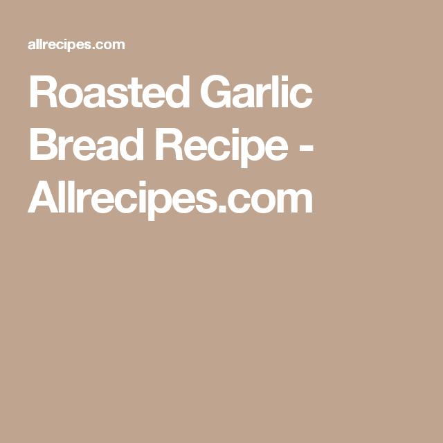 Roasted Garlic Bread Recipe - Allrecipes.com