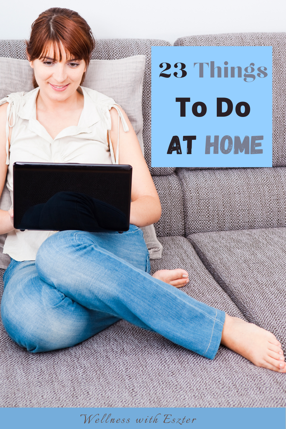 Here are the 23 activities to do when you are bored at home, so you feel more stimulated during self-isolation. #boredinquarantine #thingstododuringthequarantine #wellnesswitheszter #wellnessathome #weightlossforwomenover30