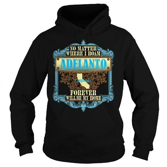 Adelanto in California T-Shirts, Hoodies (39.95$ ==► BUY Now!)