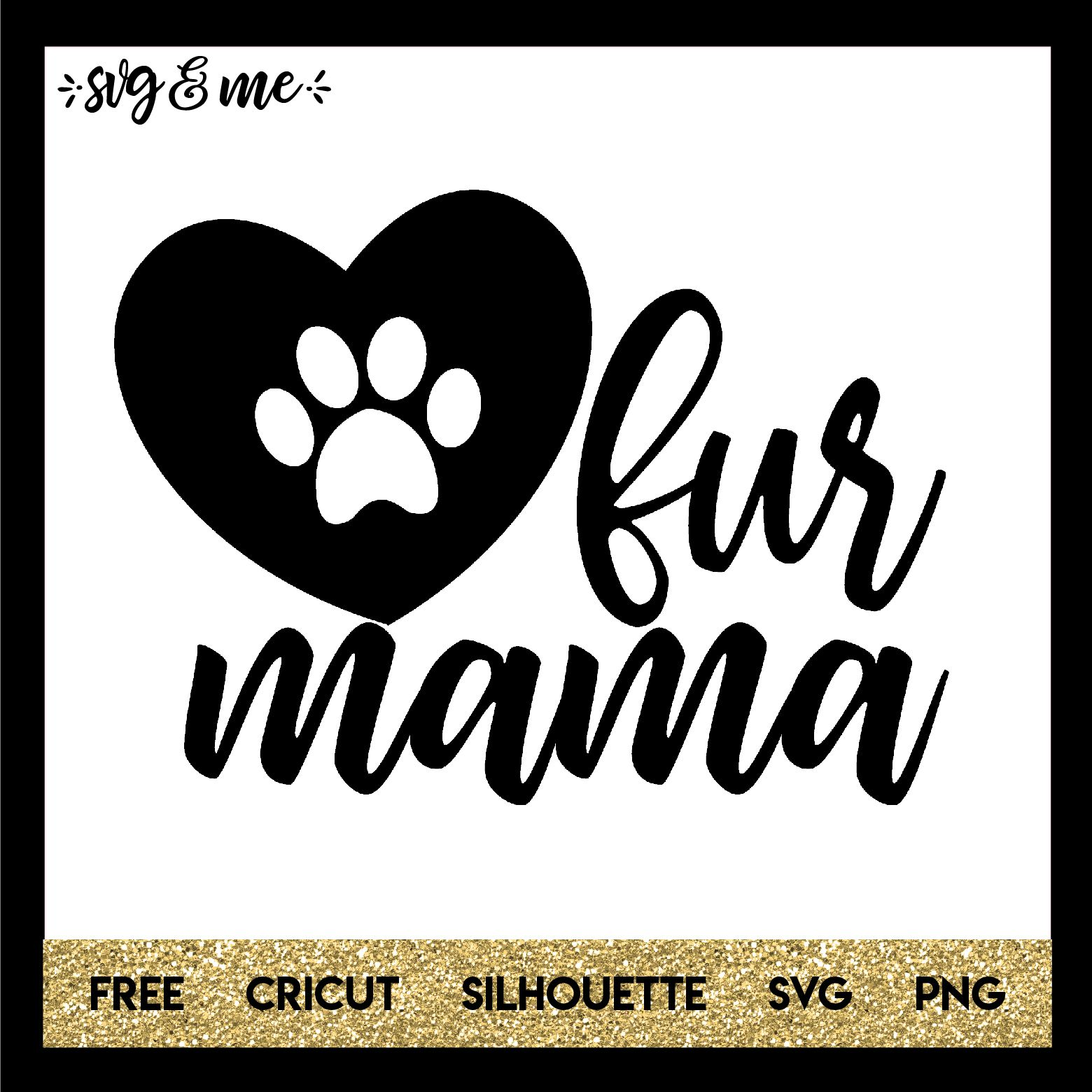 Fur Mama Svg Me Fur Mama Svg Diy Projects To Sell