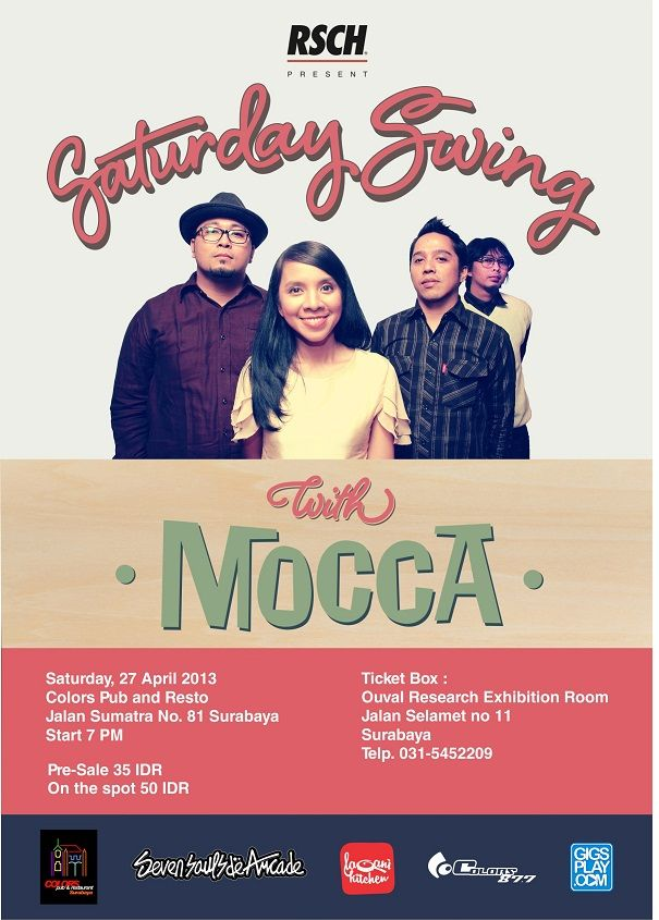 Saturday Swing With MOCCA Sabtu, 27 April 2013 At Colors Pub and Resto Jl. Sumatra No. 81 Surabaya Start 7PM  HTM : Pre- Sale : 35rb On The Spot : 50rb  http://eventsurabaya.net/saturday-swing-with-mocca/