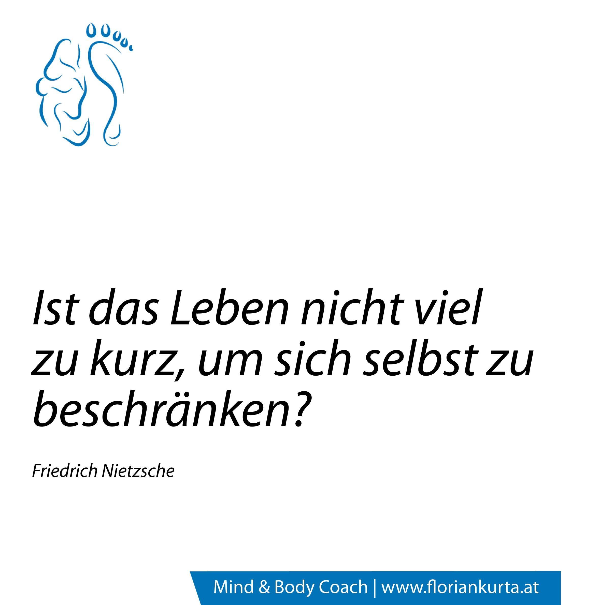 Ist Das Leben Nicht Viel Zu Kurz Um Sich Selbst Zu Beschranken Friedrich Nietzsche Www Floriankurta At Friedrich Nietzsche Zitate Zum Thema Leben Zitate