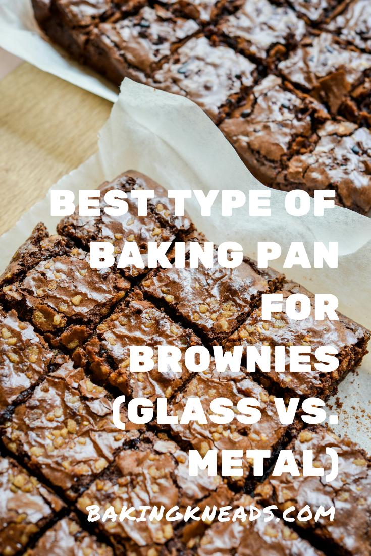 Best Type Of Baking Pan For Brownies Glass Vs Metal Baking No