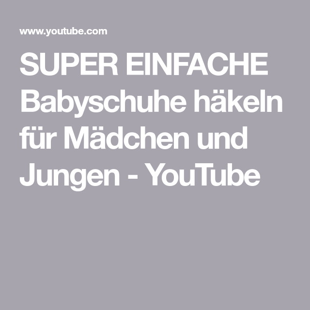 SUPER EINFACHE Babyschuhe häkeln für Mädchen und Jungen - YouTube ...