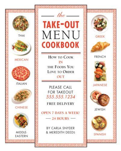 The Take Out Menu Cookbook How To Cook In The Foods You Love To