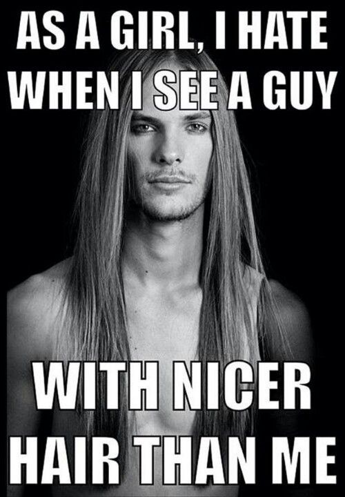 But I Do Love A Man That Can Rock Long Hair Hair Quotes Funny Hair Humor Pretty Hairstyles