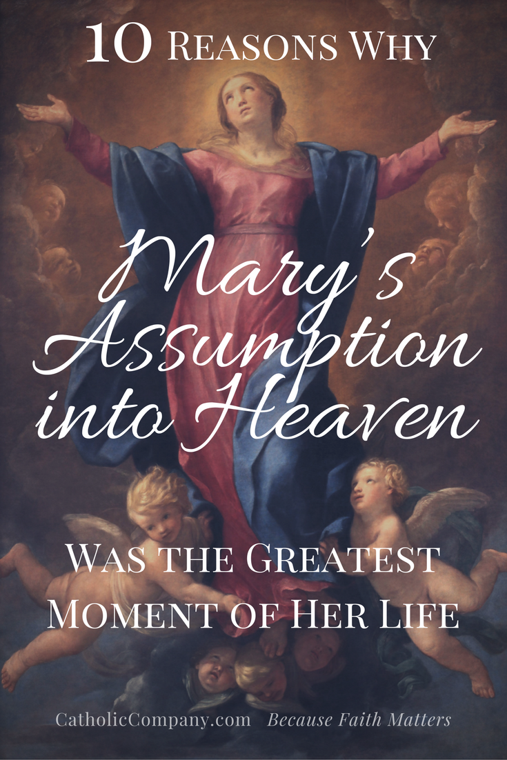 The Solemnity Of Assumption Is Greatest All Marian Feasts Why Learn