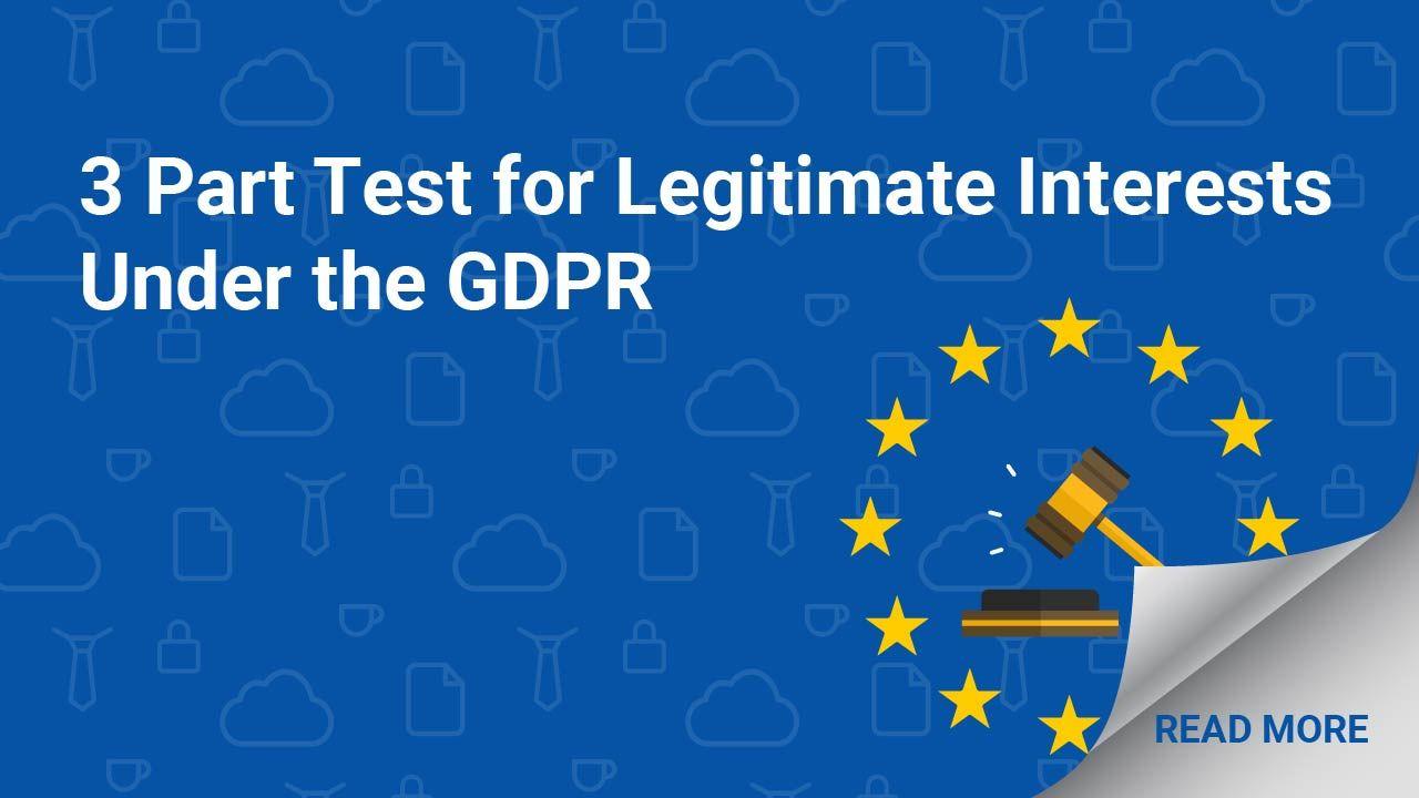 3 Part Test for Legitimate Interests Under the GDPR