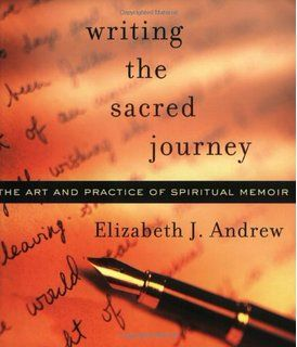 Writing the Sacred Journey: The Art and Practice of Spiritual Memoir