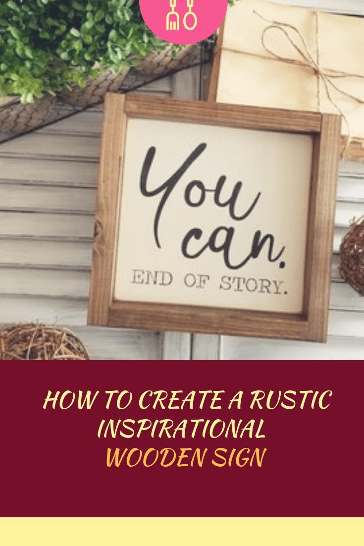 How To Create A Rustic Inspirational Wooden Sign Diy Home Decor