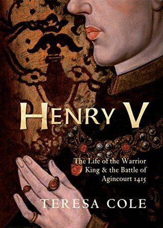 Henry V: The Life of the Warrior King & the Battle of Agincourt 1415