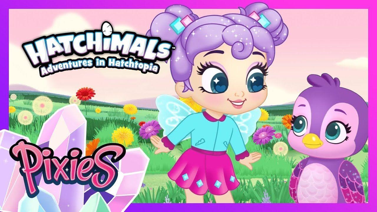 All The Episodes Mega Compilation Adventures In Hatchtopia Pixies Pixie Hatchimals Adventure