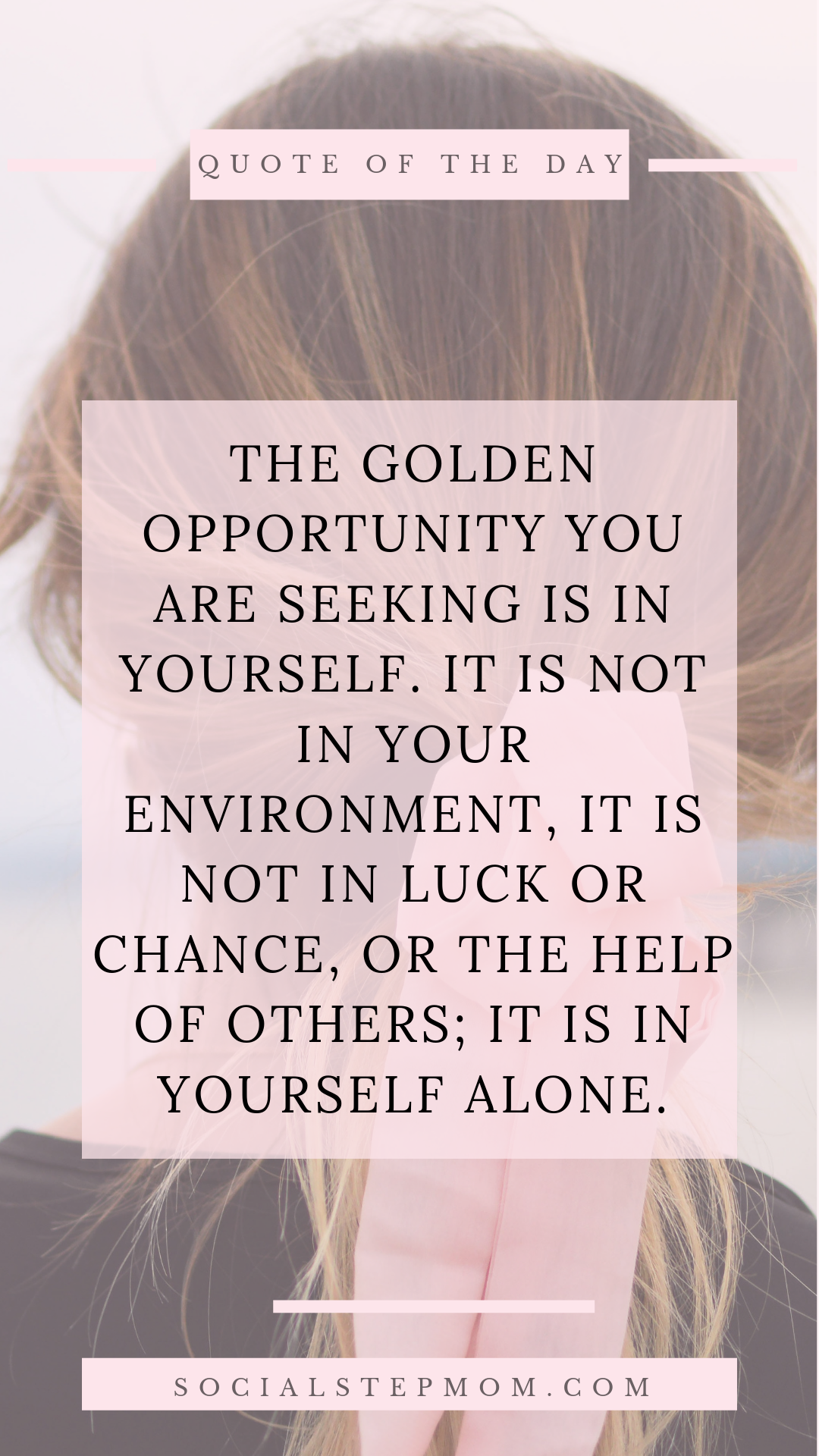 The golden opportunity you are seeking is in yourself. in ...