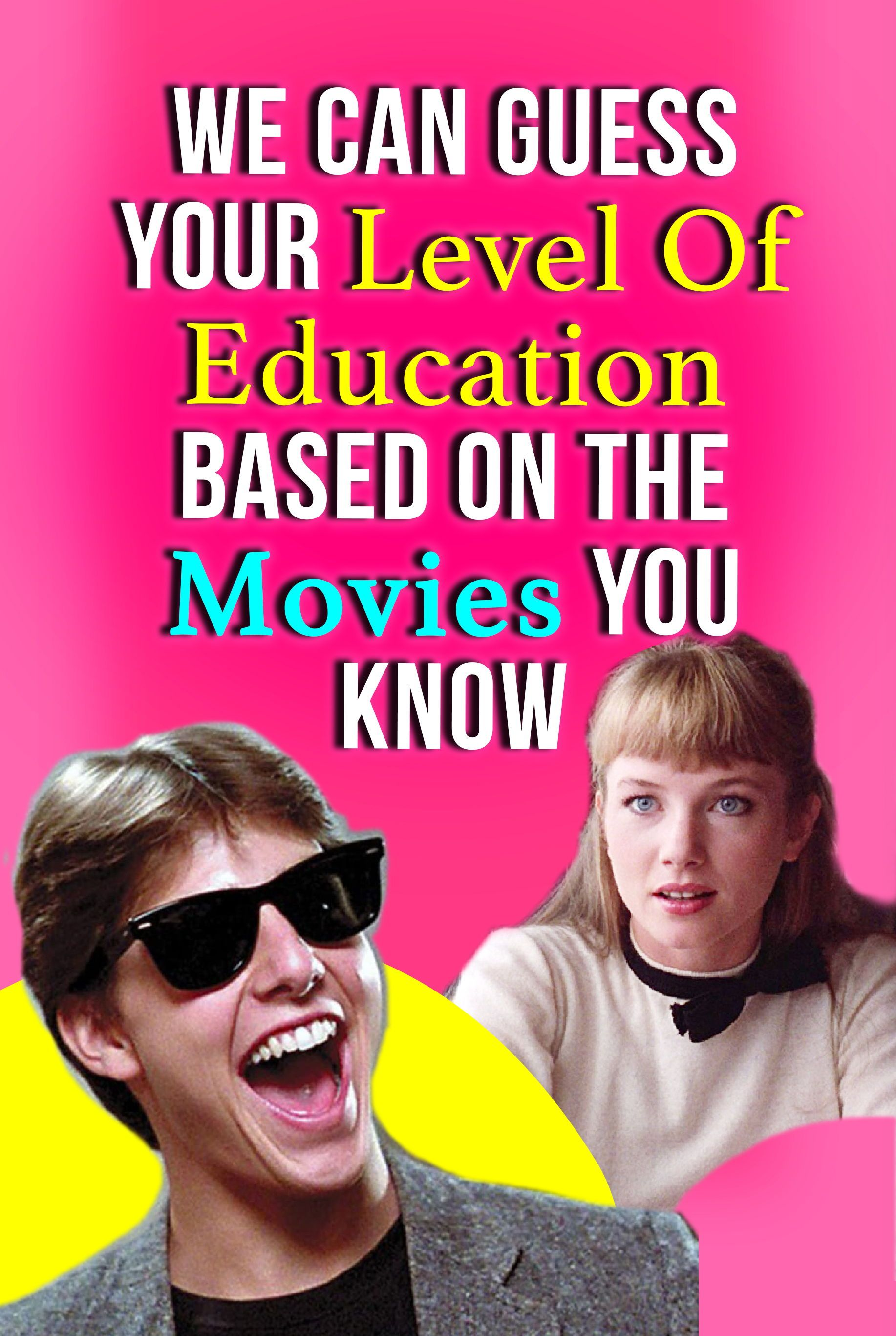 At Movies Films Focused On Education >> Quiz We Can Guess Your Level Of Education Based On The Movies You
