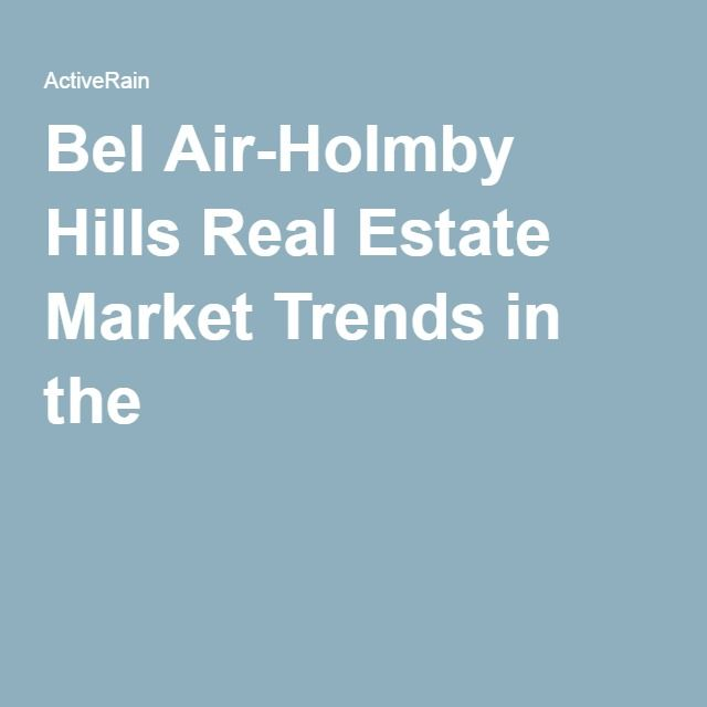 Bel Air-Holmby Hills Real Estate Market Trends in the 9