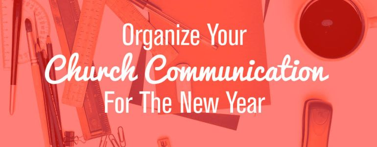 Organize your Church Communication for the New Year