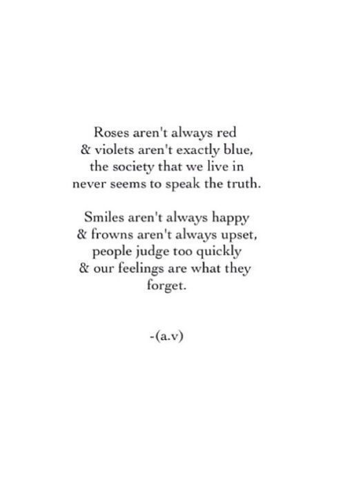 Life Quote – Roses aren't always red & violets aren't exactly blue, the…