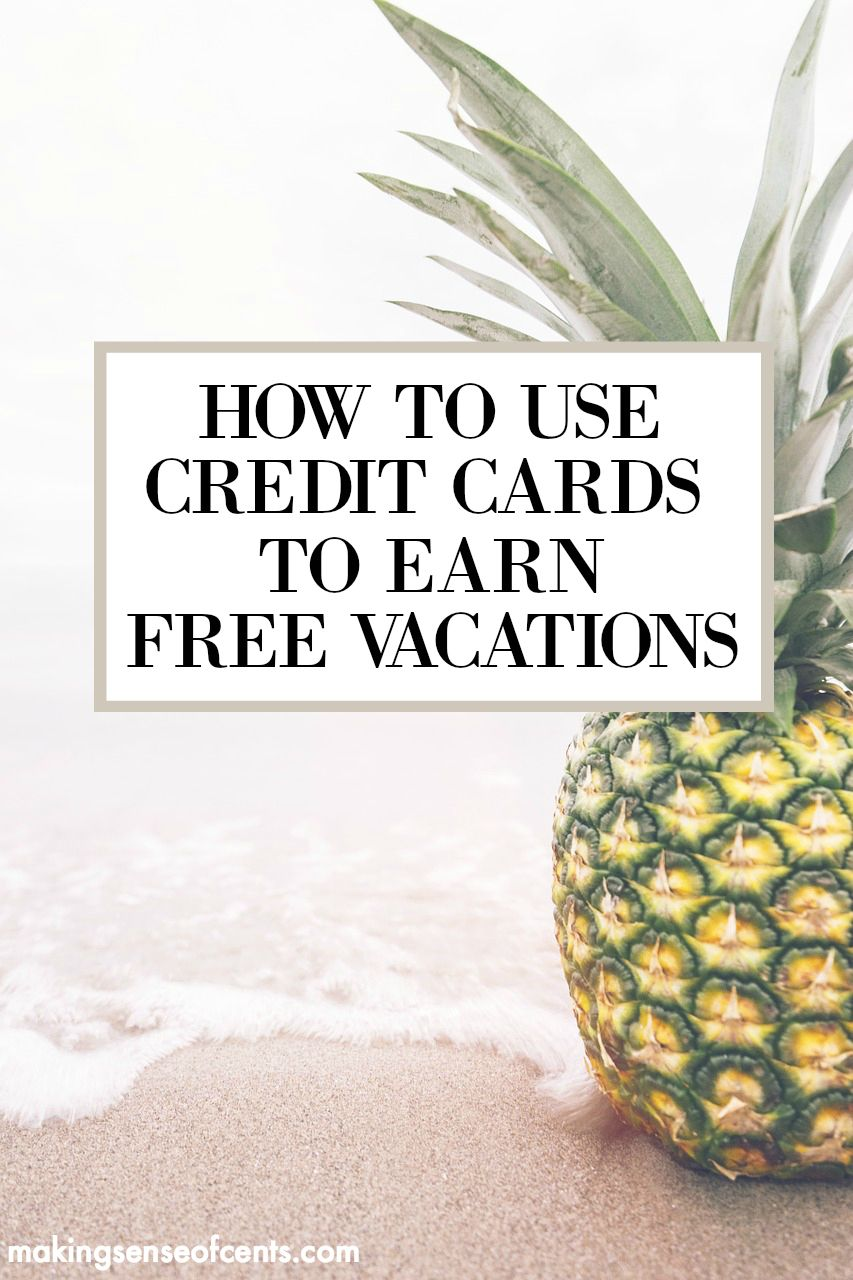 Ananas Credit how to use credit cards to earn cheap/free vacations | best of