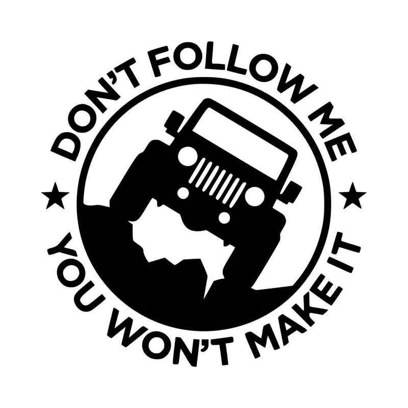 Don't Follow Me You Won't Make It Jeep Vinyl Decal Sticker