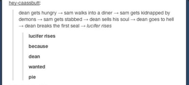 Finale of Supernatural: pie was the most evil thing all along.