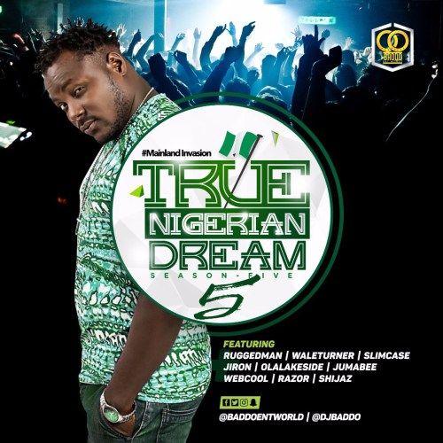 Download Audio Mp3:- DJ MIX: Dj Baddo True Nigerian Dream Season 5