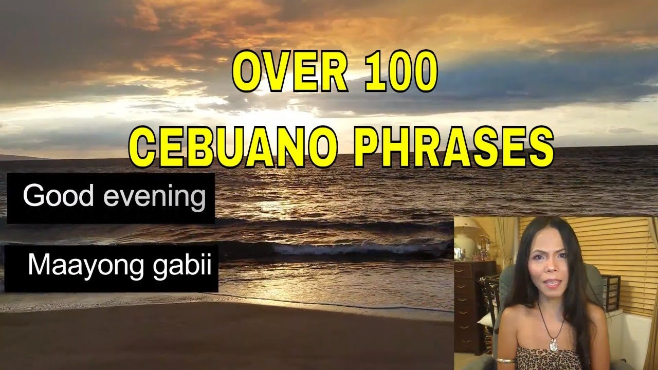 Over 100 Phrases to Learn Cebuano Bisayan Language with