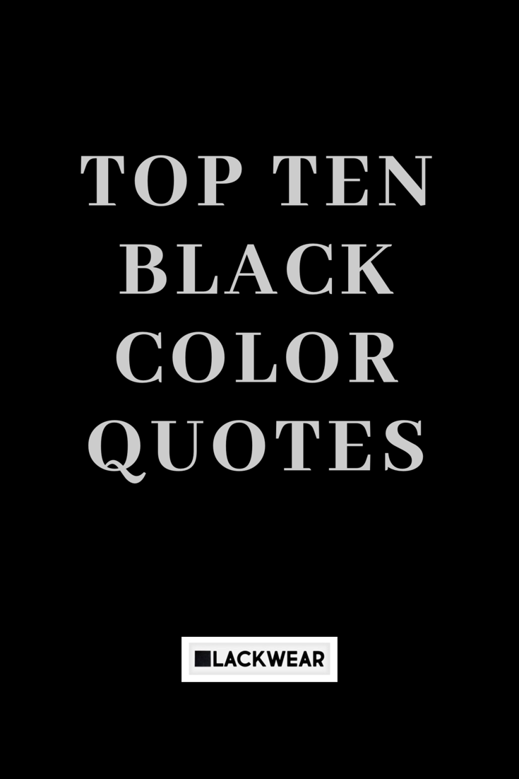 Top 10 Black Color Quotes That Will Speak To Your Soul Black