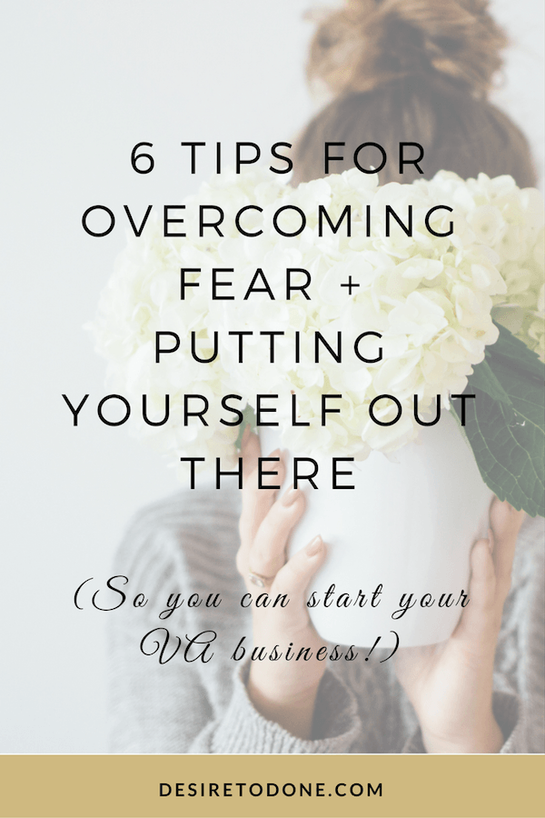 Tips For Overcoming Fear And Putting Yourself Out There