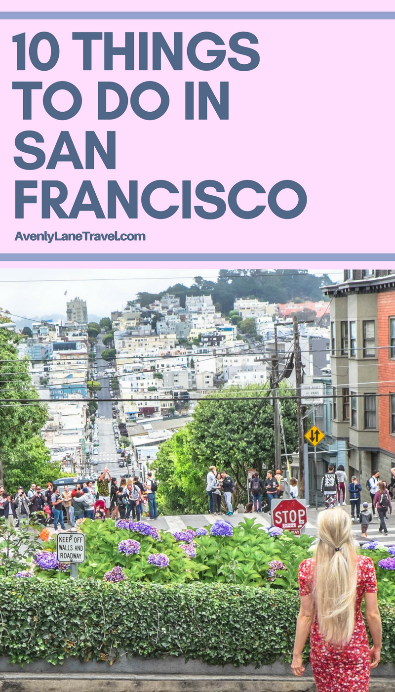 Top 10 Things To Do In San Francisco Things To Do Cool Places