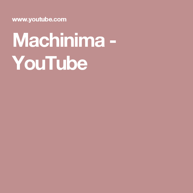 Machinima - YouTube