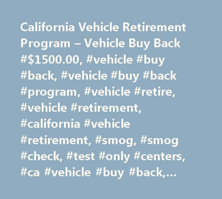 California Vehicle Retirement Program  Vehicle Buy Back