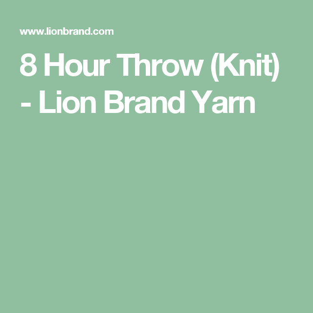 8 Hour Throw (Knit) - Lion Brand Yarn | Ideas (Really good ones ...