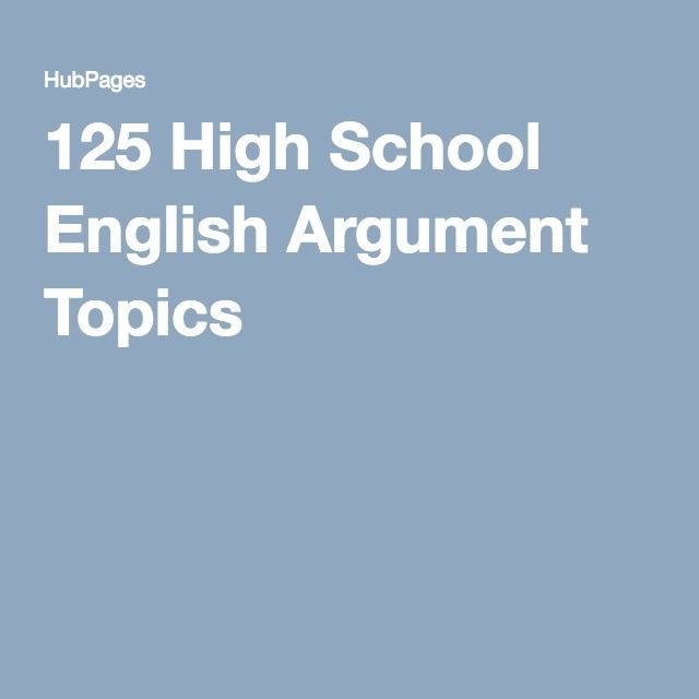 high school english argument topics  high school english   high school english argument topics high school debate topics high  school writing argumentative
