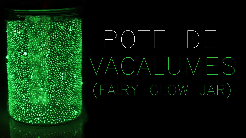 ✂ DIY: Pote De Vagalumes (Fairy Glow Jar)  10 