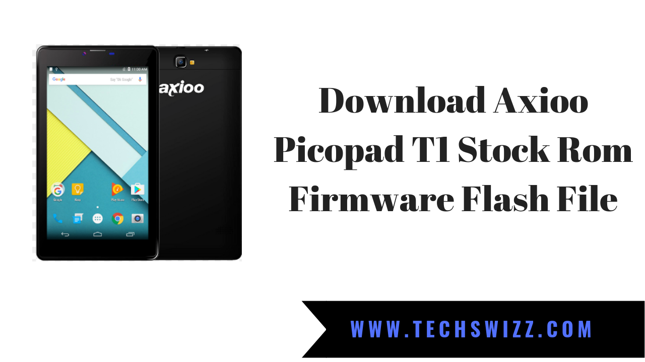 Download Axioo Picopad T1 Stock Rom Firmware Flash File | Stock Rom