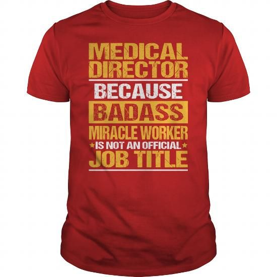 Awesome Tee For Medical Director T Shirts  Order Shirt