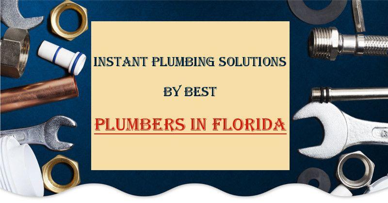 Instant Plumbing Solutions By Best Plumbers In Florida Plumber Plumbers Near Me Plumbing
