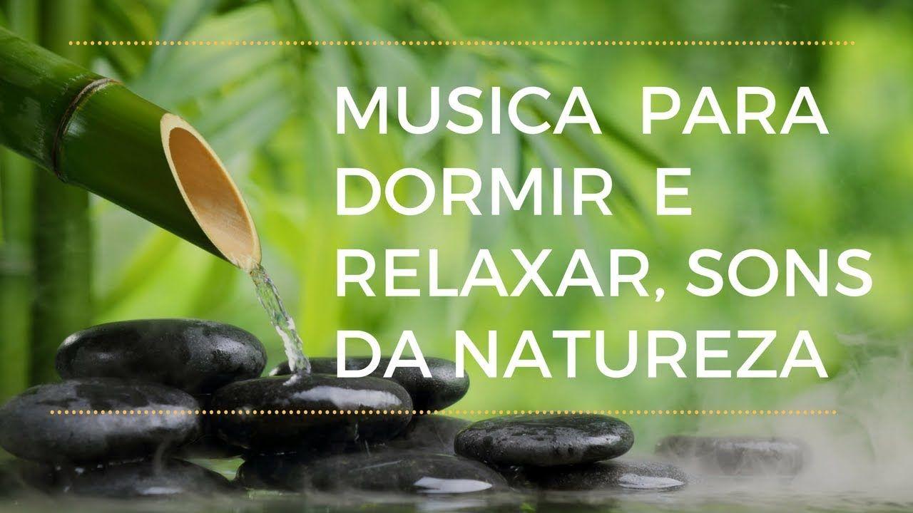Musica Para Dormir E Relaxar Sons Da Natureza Fonte De Agua Com