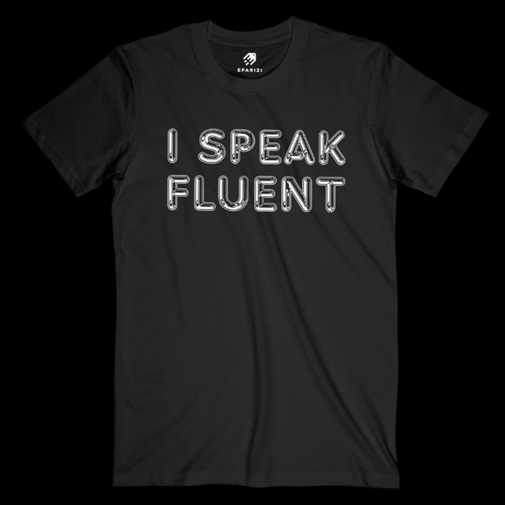 I Speak Fluent Movie Quotes T Shirt Graphic Tees For Men Women Funny T Shirt Sayings Funny Tshirt Quotes Quote Tees