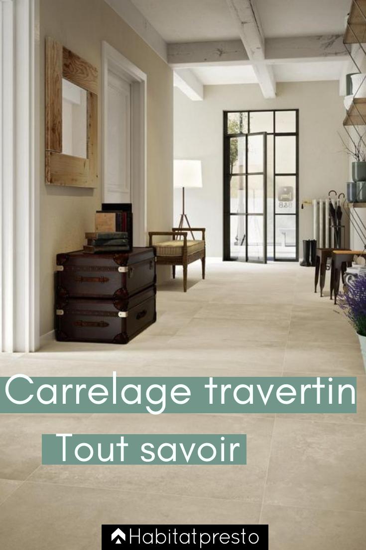 Carrelage Travertin Prix Pose Et Conseils Pour Tout Savoir Carrelage Interieur Carrelage Travertin Carrelage Salon