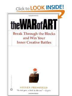 Amazon Com The War Of Art Break Through The Blocks And Win Your Inner Creative Battles 9780446691437 Steven Pressfield Battle Steven Pressfield Creative