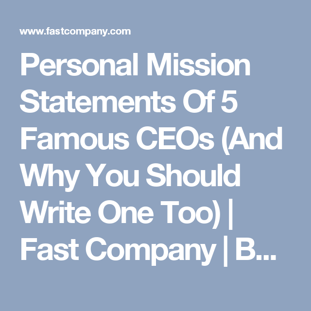 Personal Mission Statements Of 5 Famous CEOs And Why You Should Write One Too