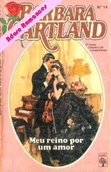 Meu Reino Por Um Amor de Barbara Cartland